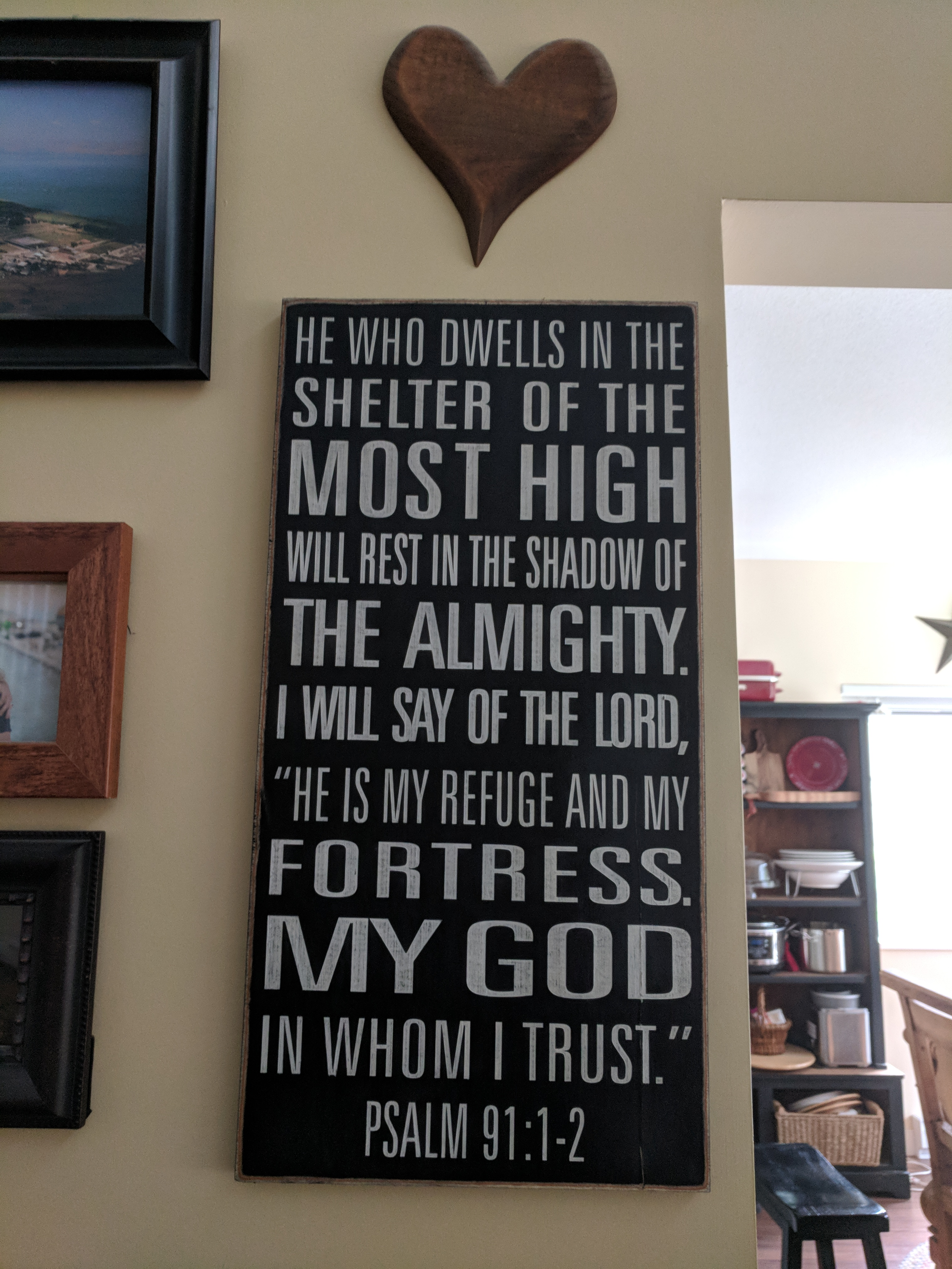 Psalm 91:1-2 He who dwells in the secret place of the most high - wood sign